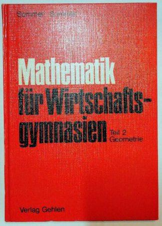 Mathematik für Wirtschaftsgymnasien – Zweiter Teil: Geometrie.