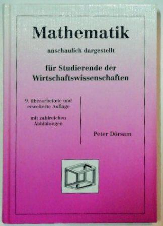 Mathematik anschaulich dargestellt für Studierende der Wirtschaftswissenschaften.