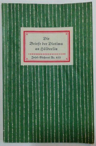 Die Briefe der Diotima an Hölderlin [Insel-Bücherei Nr. 455].