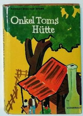 Onkel Toms Hütte – Für die Jugend neubearbeitet von Gerhard Aick.
