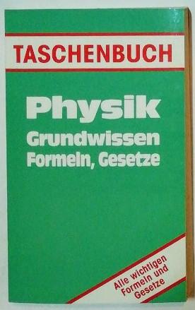 Physik Grundwissen, Formeln, Gesetze.