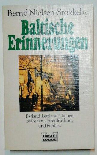 Baltische Erinnerungen. Estland, Lettland und Litauen zwischen Unterdrückung und Freiheit.
