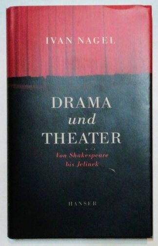 Drama und Theater – Von Shakespeare bis Jelinek.