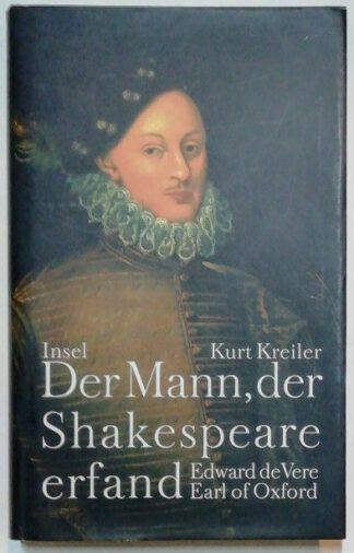 Der Mann, der Shakespeare erfand – Edward de Vere, Earl of Oxford.