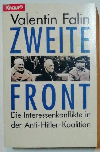 Zweite Front – Die Interessenkonflikte in der Anti-Hitler-Koalition.