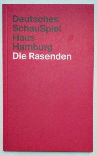 Die Rasenden – nach Euripides, Sartre, Aischylos, von Hofmannsthal.