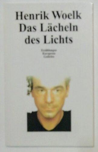 Das Lächeln des Lichts – Erzählungen, Kurzprosa, Gedichte.