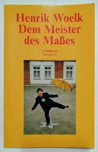 Dem Meister des Maßes – Erzählungen, Kurzprosa.