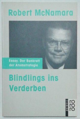 Blindlings ins Verderben – Der Bankrott der Atomstrategie.