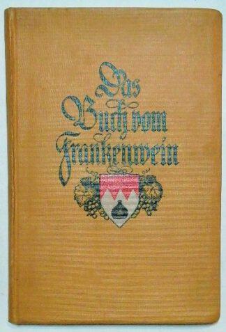 Das Buch vom Frankenwein.