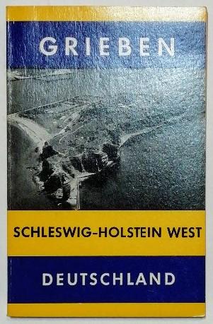 Schleswig-Holstein West [Grieben-Reiseführer Band 237].