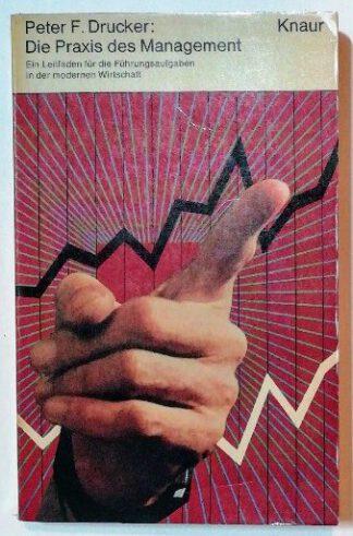 Die Praxis des Management – Ein Leitfaden für die Führungsaufgaben in der modernen Wirtschaft.