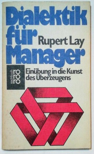 Dialektik für Manager – Einübung in die Kunst des Überzeugens.
