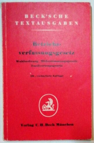 Betriebsverfassungsgesetz – Wahlordnung, Mitbestimmungsgesetz, Tarifvertragsgesetz.