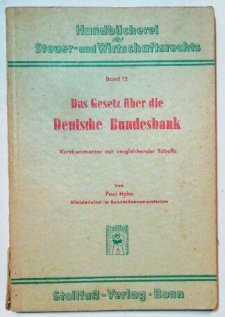 Das Gesetz über die Deutsche Bundesbank [Handbücherei des Steuer- und Wirtschaftsrechts Band 12].