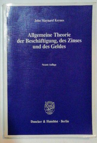 Allgemeine Theorie der Beschäftigung. des Zinses und des Geldes.