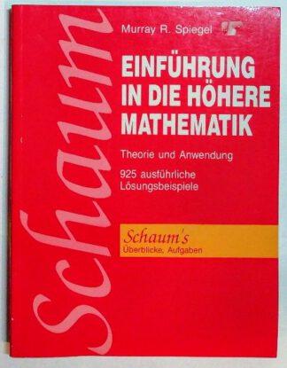 Einführung in die höhere Mathematik – Theorie und Anwendung – 925 ausführliche Lösungsbeispiele.