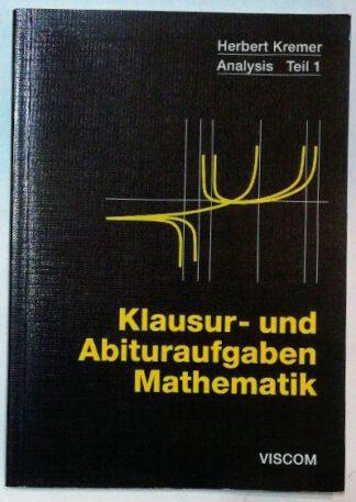 Klausur- und Abituraufgaben Mathematik Analysis Teil 1.