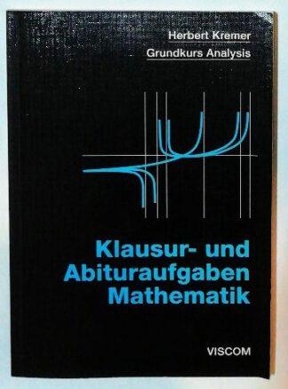 Klausur- und Abituraufgaben Mathematik – Grundkurs Analysis.