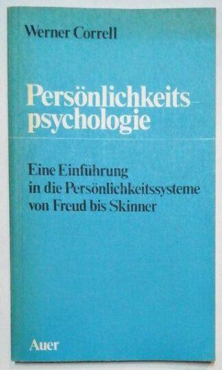 Persönlichkeitspsychologie – Eine Einführung in die Persönlichkeitssysteme von Freud bis Skinner.