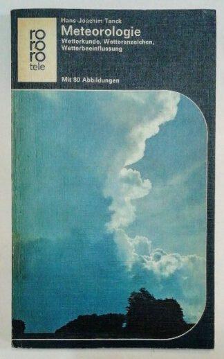 Meteorologie – Wetterkunde, Wetteranzeichen, Wetterbeeinflussung.