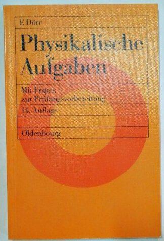 Physikalische Aufgaben – Mit Fragen zur Prüfungsvorbereitung.
