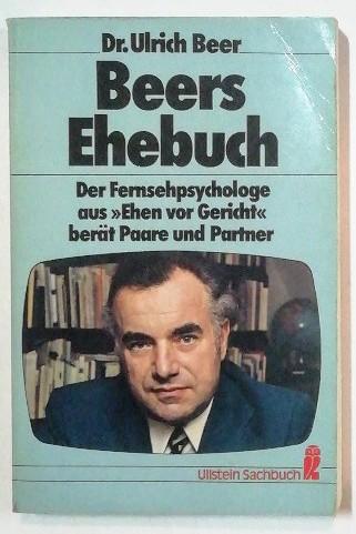 """Beers Ehebuch – Der Fernsehpsychologe aus """"Ehen vor Gericht"""" berät Paare und Partner."""
