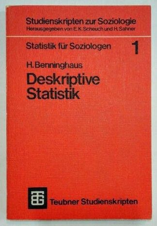Deskriptive Statistik [Statistik für Soziologen].