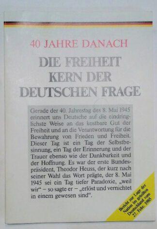 40 Jahre danach – Die Freiheit – Kern der deutschen Frage – Bericht der Bundesregierung zur Lage der Nation im geteilten Deutschland.