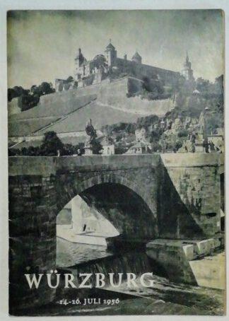 Würzburg 14. – 16. Juli 1956 – Festschrift zur Wiedersehensfeier der ehemaligen Angehörigen des Alten und Neuen Gymnasiums Würzburg.