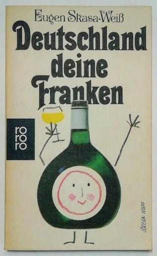 Deutschland deine Franken – Eine harte Nuß in Bayerns Maul. Mit 30 Illustrationen von Erich Hölle.