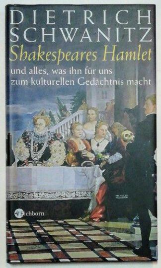 Shakespeares Hamlet und alles, was ihn für uns zum kulturellen Gedächtnis macht.