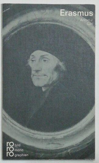Erasmus von Rotterdam in Selbstzeugnissen und Bilddokumenten.