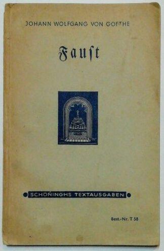 Faust – Der Tragödie erster Teil und Der Tragödie zweiter Teil (Auswahl) [Schöninghs Textausgaben].