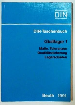 DIN-Taschenbuch – Gleitlager 1 – Maße, Toleranzen, Qualitätssicherung, Lagerschäden.