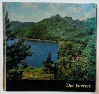 Der Edersee – Porträt einer von Menschen veränderten Landschaft.