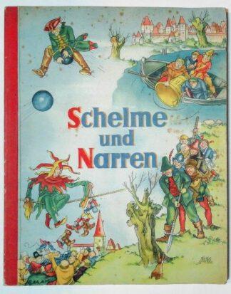 Schelme und Narren – Lustige Streiche bekannter Käuze [Sammelalbum].