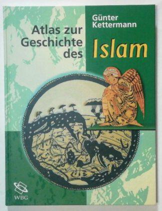 Atlas zur Geschichte des Islam.