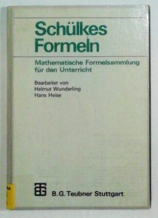 Schülkes Formeln – Mathematische Formelsammlung für den Unterricht.