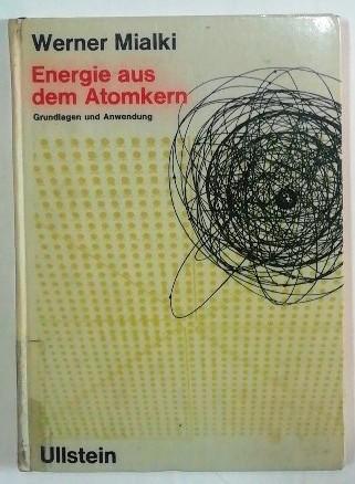 Energie aus dem Atomkern – Grundlagen und Anwendung.
