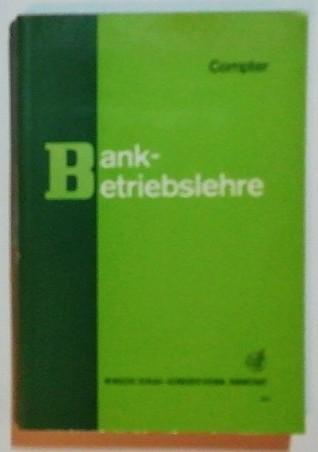 Bankbetriebslehre – Ein Lehrbuch für Kaufleute in Kreditinstituten.