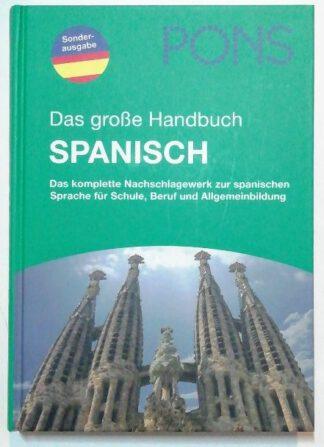 Das große Handbuch Spanisch – Das komplette Nachschlagewerk zur spanischen Sprache für Schule, Beruf und Allgemeinbildung.