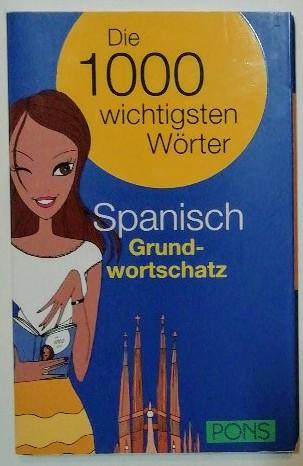 Die 1000 wichtigsten Wörter – Spanisch Grundwortschatz.