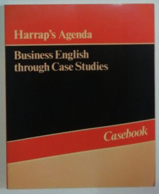 Harrap´s Agenda Business English trough Case Studies – Casebook.