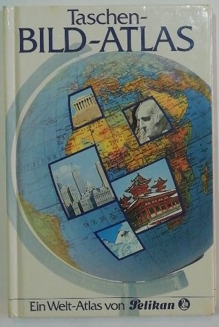 Taschen-Bild-Atlas – Ein Weltatlas von Pelikan.
