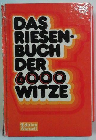 Das Riesenbuch der 6000 Witze.