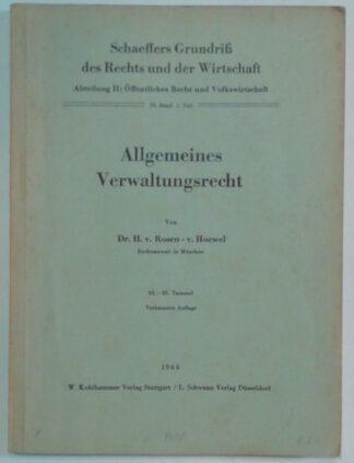 Schaeffers Grundriß des Rechts und der Wirtschaft Abteilung 2: Öffentliches Recht und Volkswirtschaft – 29. Band 1. Teil: Allgemeines Verwaltungsrecht.