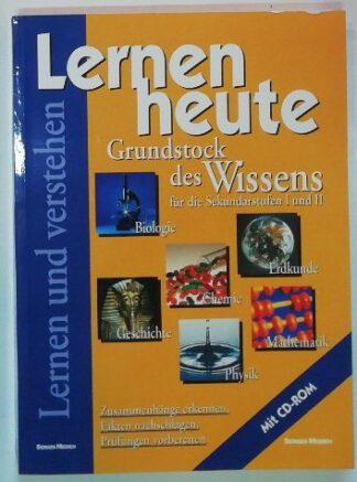 Lernen heute – Grundstock des Wissens für die Sekundärstufen 1 und 2 [mit CD].