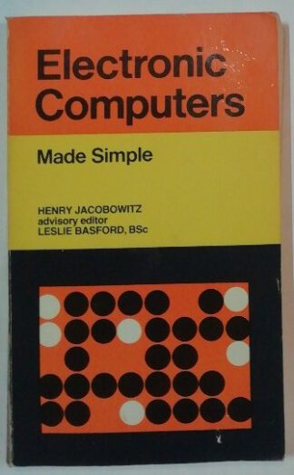 Electronic Computers [Made Simple Books].