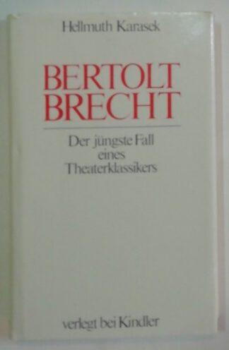 Bertolt Brecht – Der jüngste Fall eines Theaterklassikers.